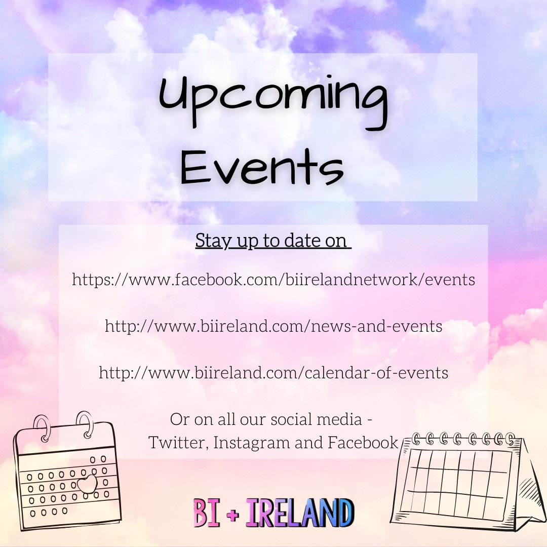 Photo description cloudy background. the text reads Upcoming Events Stay up to date on https://www.facebook.com/biirelandnetwork/events http://www.biireland.com/news-and-events http://www.biireland.com/calendar-of-events Or on all our social media - Twitter, Instagram and Facebook The bottom of the image is two calendar illustrations